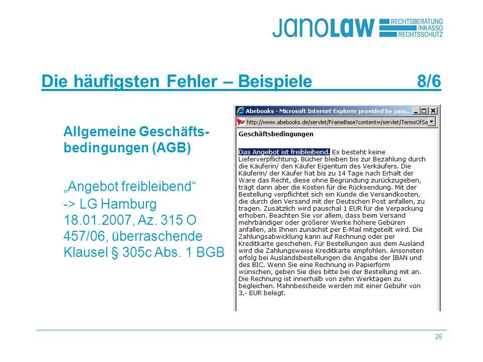 26 janoCash janoCall Die häufigsten Fehler – Beispiele 8/6 janoConsult Allgemeine Geschäfts- bedingungen (AGB) Angebot freibleibend -> LG Hamburg 18.0