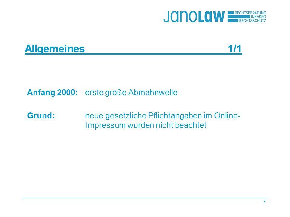 3 Allgemeines1/1 Anfang 2000: erste große Abmahnwelle Grund: neue gesetzliche Pflichtangaben im Online- Impressum wurden nicht beachtet