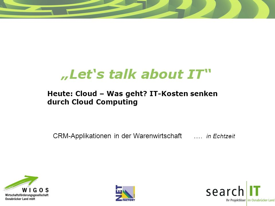 Heute: Cloud – Was geht.