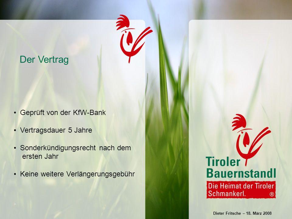 Geprüft von der KfW-Bank Vertragsdauer 5 Jahre Sonderkündigungsrecht nach dem ersten Jahr Keine weitere Verlängerungsgebühr Der Vertrag Dieter Fritsche – 18.