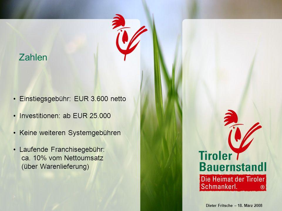 Einstiegsgebühr: EUR 3.600 netto Investitionen: ab EUR 25.000 Keine weiteren Systemgebühren Laufende Franchisegebühr: ca.
