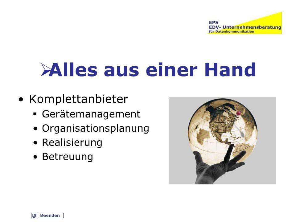 Beenden Alles aus einer Hand Komplettanbieter Gerätemanagement Organisationsplanung Realisierung Betreuung