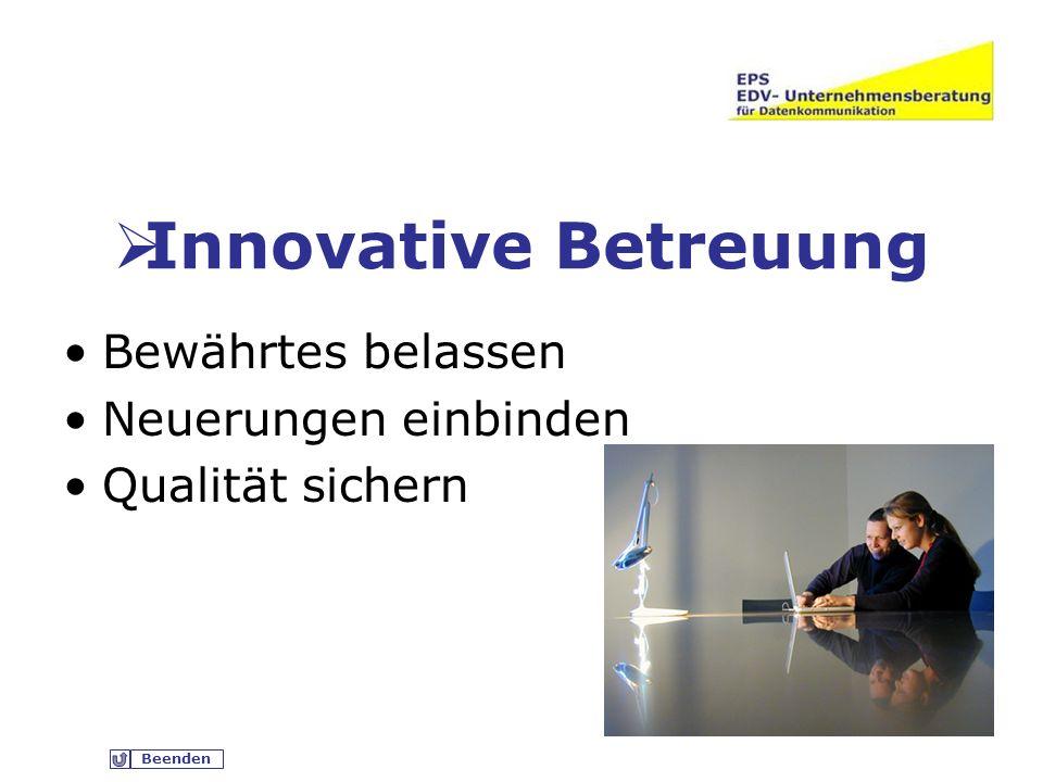 Beenden Innovative Betreuung Bewährtes belassen Neuerungen einbinden Qualität sichern