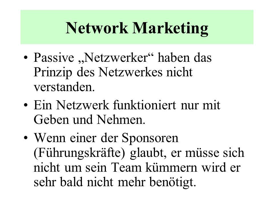 Network Marketing Beim Network Marketing wird die Provision für den Produktumsatz der mittelbar oder unmittelbar angeworbenen weiteren Netzwerker oft