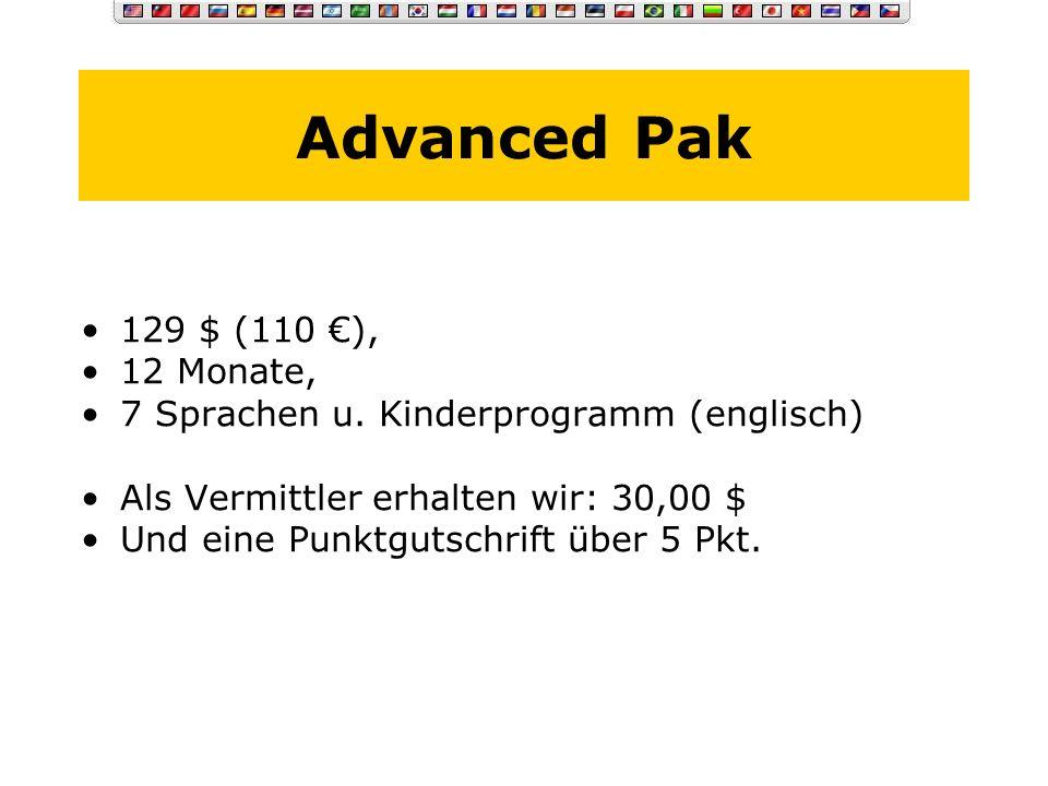 Basic Pak 79 $ (65 ), 6 Monate, 7 Sprachen u. Kinderprogramm (englisch) Als Vermittler erhalten wir: 20,00 $ Und eine Punktgutschrift über 2,5 Pkt.
