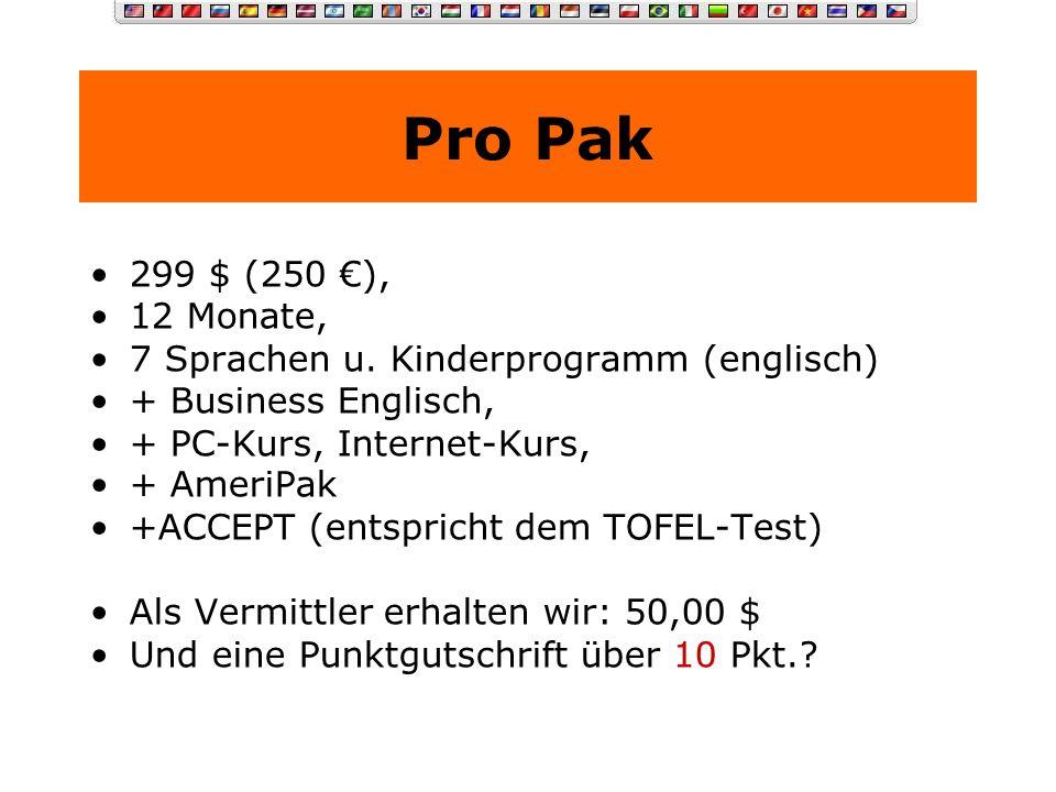 Advanced Pak 129 $ (110 ), 12 Monate, 7 Sprachen u. Kinderprogramm (englisch) Als Vermittler erhalten wir: 30,00 $ Und eine Punktgutschrift über 5 Pkt