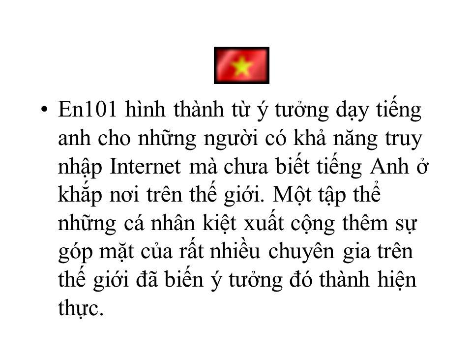 En101.com, dünyadaki İngilizce konuşmayan kişilere İnternet yoluyla öğretim fikrinden doğdu. Bu fikri hayata geçirmek için değişik alanlarda geniş den