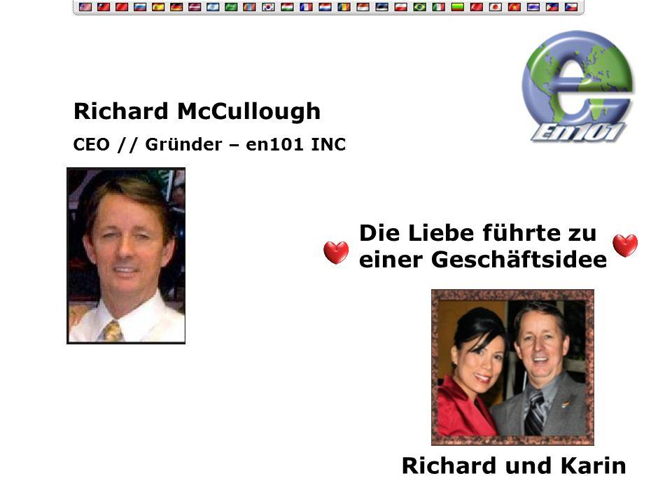 Richard McCullough CEO // Gründer – en101 INC Die Liebe führte zu einer Geschäftsidee Richard und Karin