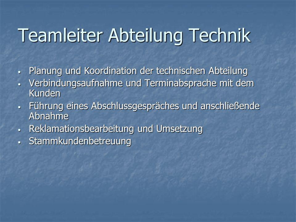 Teamleiter Abteilung Technik Planung und Koordination der technischen Abteilung Planung und Koordination der technischen Abteilung Verbindungsaufnahme