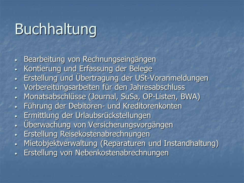 Buchhaltung Bearbeitung von Rechnungseingängen Bearbeitung von Rechnungseingängen Kontierung und Erfassung der Belege Kontierung und Erfassung der Bel