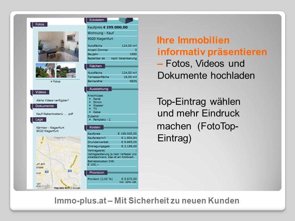 Ihre Immobilien informativ präsentieren – Fotos, Videos und Dokumente hochladen Top-Eintrag wählen und mehr Eindruck machen (FotoTop- Eintrag) Immo-pl