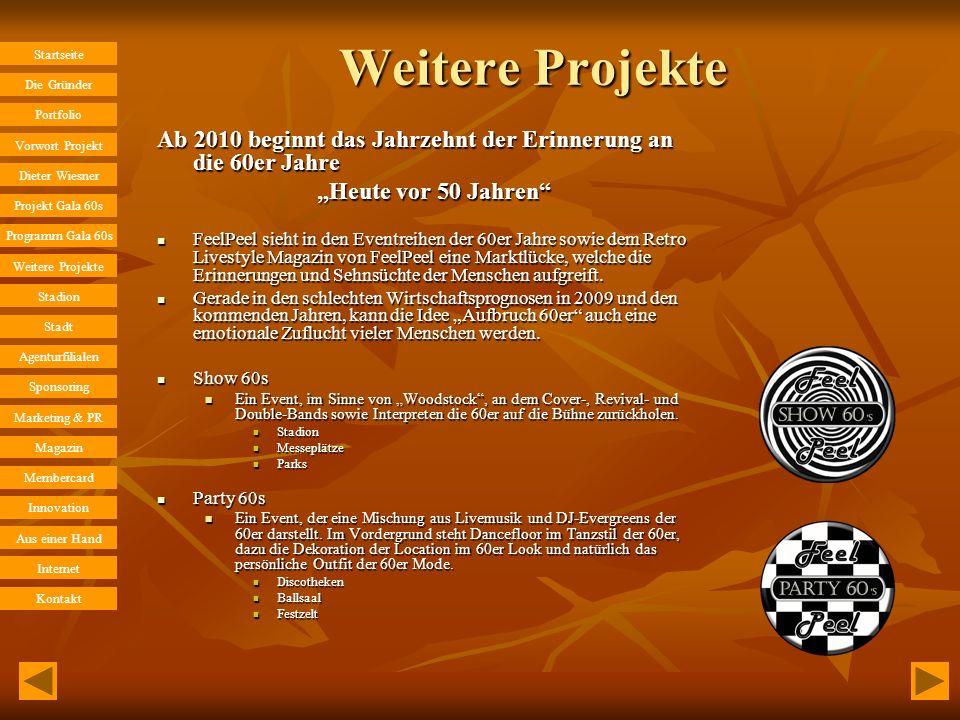 Startseite Die Gründer Portfolio Dieter Wiesner Agenturfilialen Vorwort Projekt Projekt Gala 60s Programm Gala 60s Weitere Projekte Stadion Stadt Spon