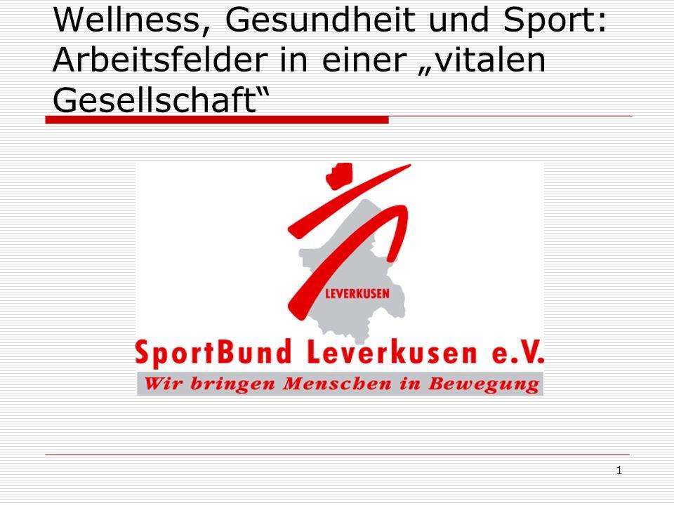 1 Wellness, Gesundheit und Sport: Arbeitsfelder in einer vitalen Gesellschaft