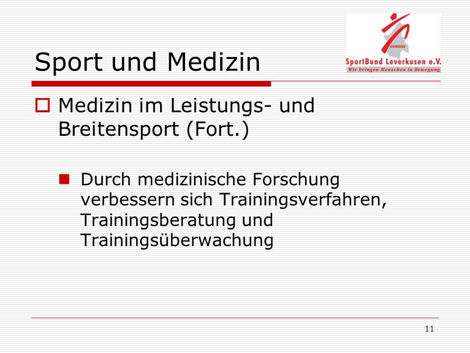 11 Sport und Medizin Medizin im Leistungs- und Breitensport (Fort.) Durch medizinische Forschung verbessern sich Trainingsverfahren, Trainingsberatung und Trainingsüberwachung