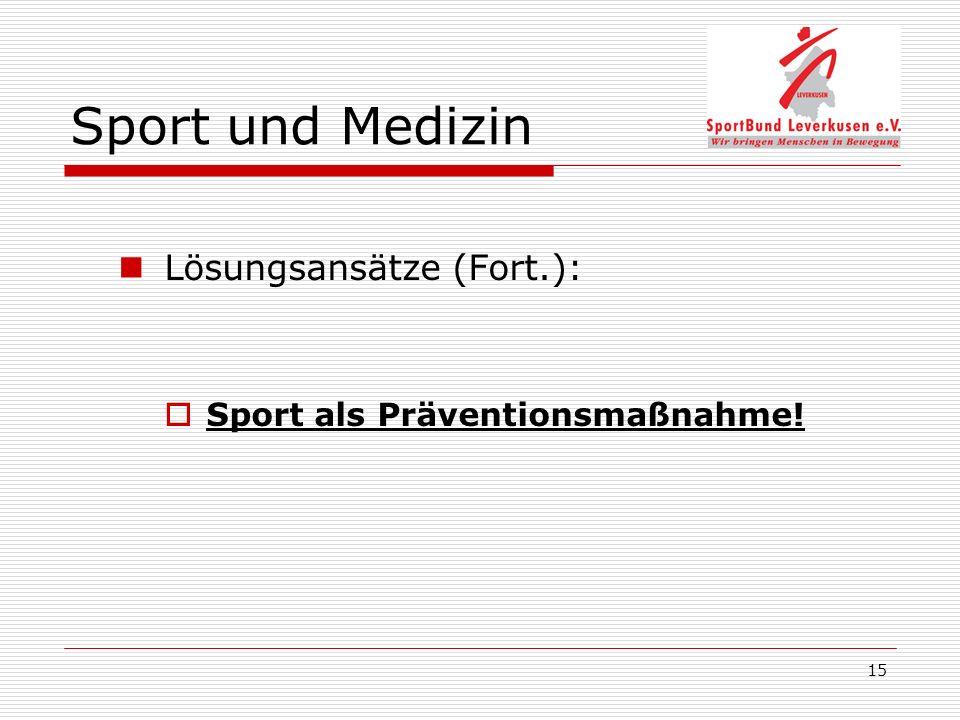 15 Sport und Medizin Lösungsansätze (Fort.): Sport als Präventionsmaßnahme!