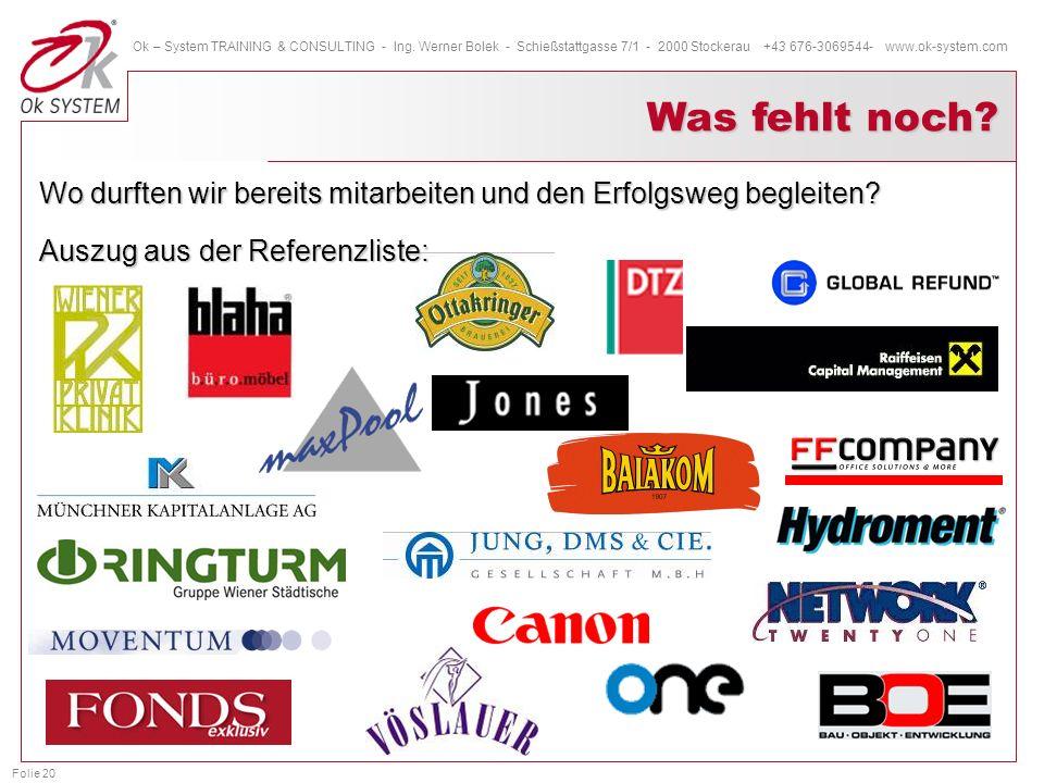 Folie 20 Ok – System TRAINING & CONSULTING - Ing. Werner Bolek - Schießstattgasse 7/1 - 2000 Stockerau +43 676-3069544- www.ok-system.com Wo durften w