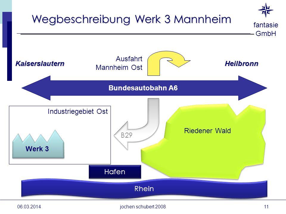 fantasie GmbH 06.03.2014 Werk 3 Rhein Bundesautobahn A6 KaiserslauternHeilbronn Ausfahrt Mannheim Ost B29 Hafen Riedener Wald Industriegebiet Ost Wegb