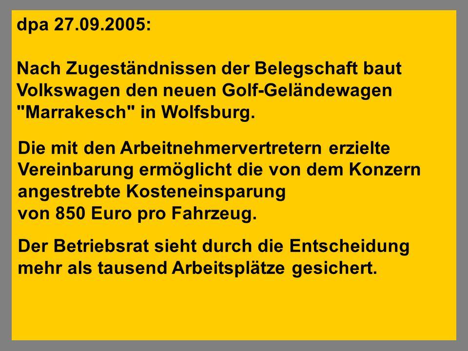 dpa 27.09.2005: Nach Zugeständnissen der Belegschaft baut Volkswagen den neuen Golf-Geländewagen