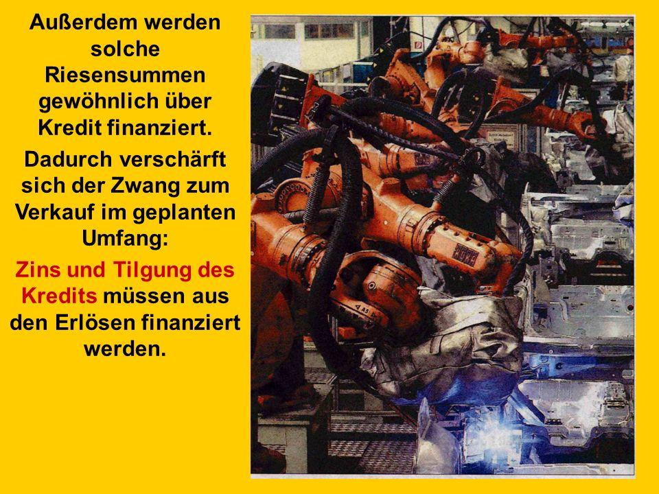 Damit die teuere Maschinerie nicht als Verteuerung des einzelnen Autos zu Buche schlägt, müssen ihre hohen Kosten auf VIELE Autos verteilt werden. Ste