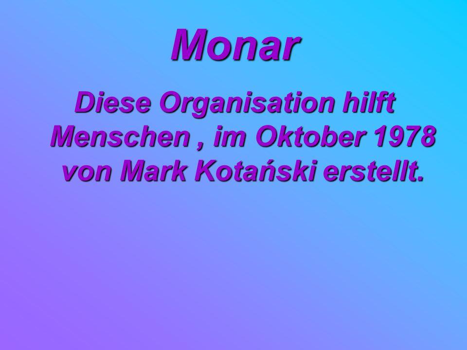 Monar Diese Organisation hilft Menschen, im Oktober 1978 von Mark Kotański erstellt.