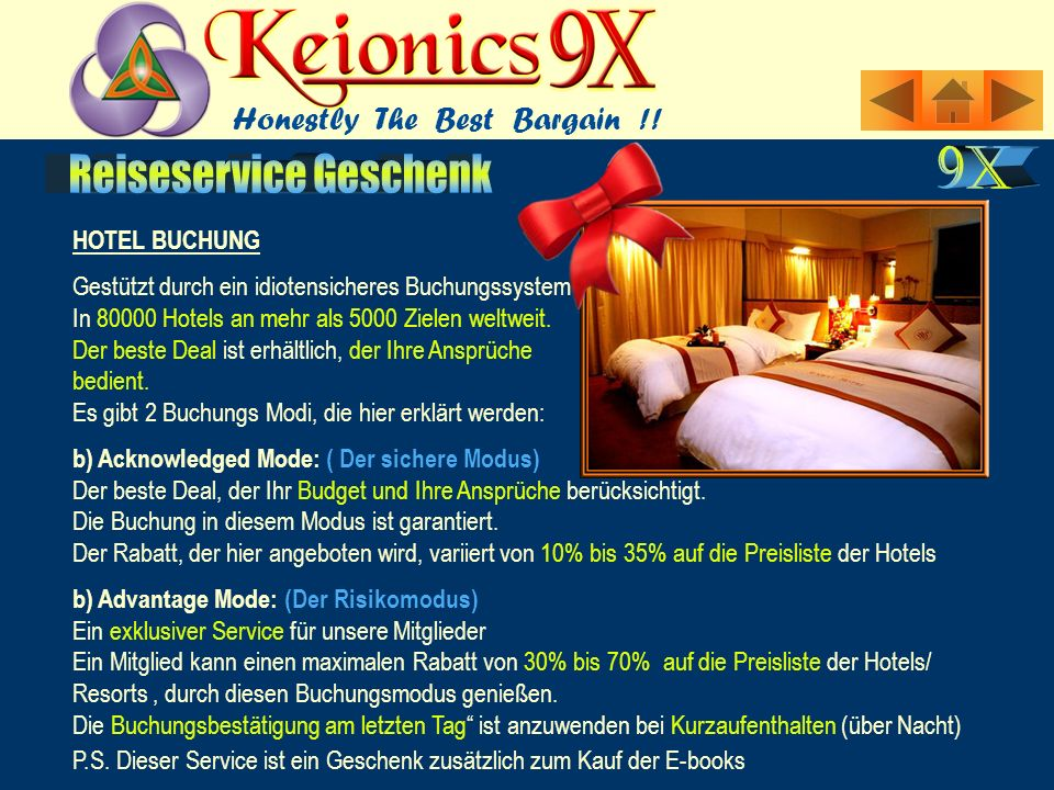 HOTEL BUCHUNG Gestützt durch ein idiotensicheres Buchungssystem In 80000 Hotels an mehr als 5000 Zielen weltweit.