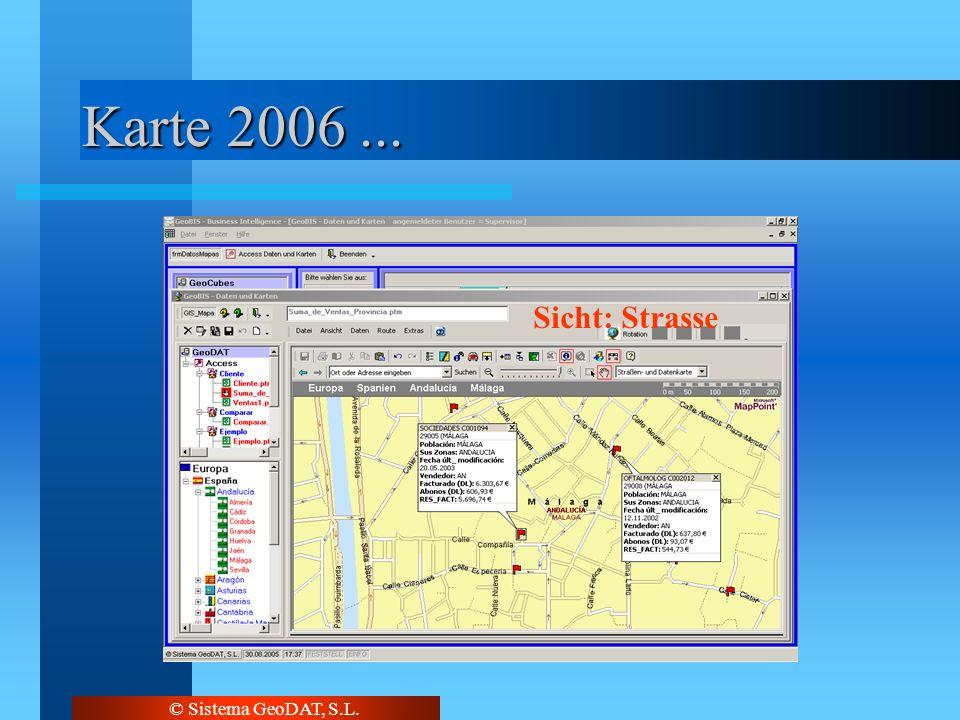© Sistema GeoDAT, S.L. Karte 2006... Sicht: Land Sicht: Strasse