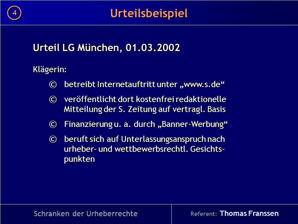 Urteil LG München, 01.03.2002 Klägerin: © betreibt Internetauftritt unter www.s.de © veröffentlicht dort kostenfrei redaktionelle Mitteilung der S. Ze
