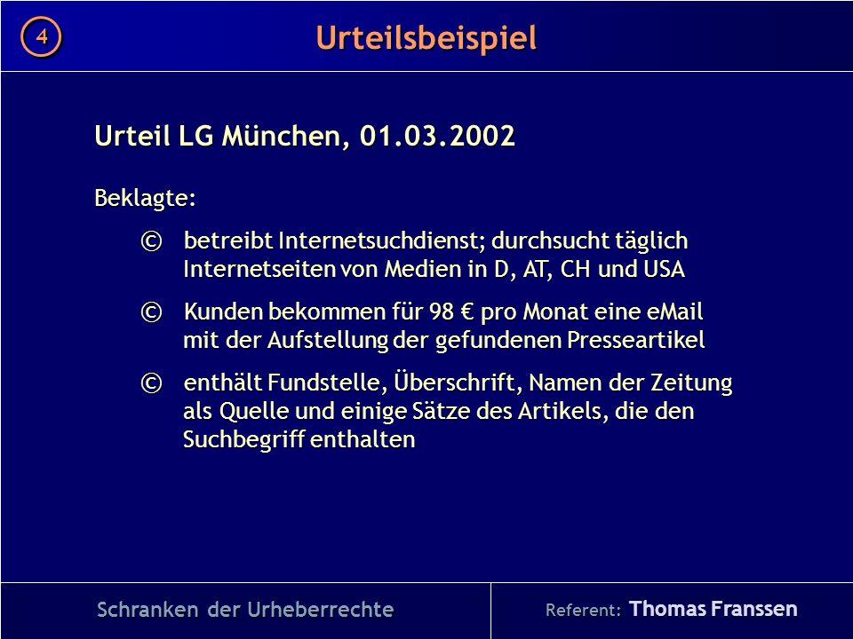 Urteil LG München, 01.03.2002 Beklagte: © betreibt Internetsuchdienst; durchsucht täglich Internetseiten von Medien in D, AT, CH und USA © Kunden beko