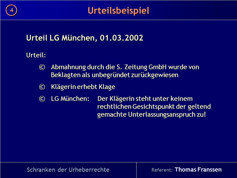 Urteil LG München, 01.03.2002 Urteil: © Abmahnung durch die S. Zeitung GmbH wurde von Beklagten als unbegründet zurückgewiesen © Klägerin erhebt Klage