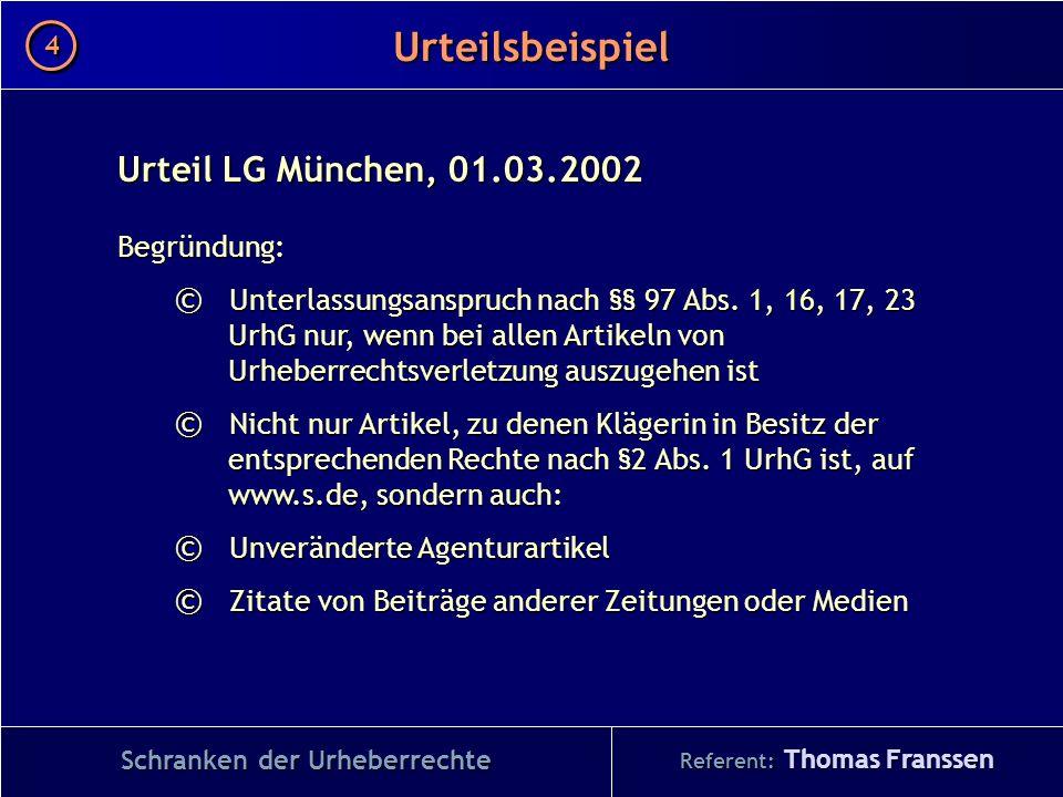 Urteil LG München, 01.03.2002 Begründung: © Unterlassungsanspruch nach §§ 97 Abs. 1, 16, 17, 23 UrhG nur, wenn bei allen Artikeln von Urheberrechtsver