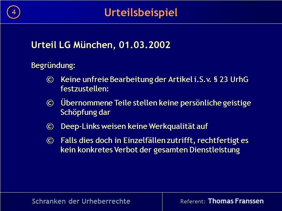 Urteil LG München, 01.03.2002 Begründung: © Keine unfreie Bearbeitung der Artikel i.S.v. § 23 UrhG festzustellen: © Übernommene Teile stellen keine pe