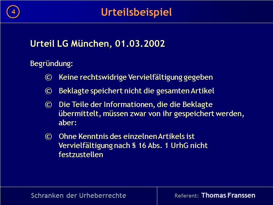 Urteil LG München, 01.03.2002 Begründung: © Keine rechtswidrige Vervielfältigung gegeben © Beklagte speichert nicht die gesamten Artikel © Die Teile d