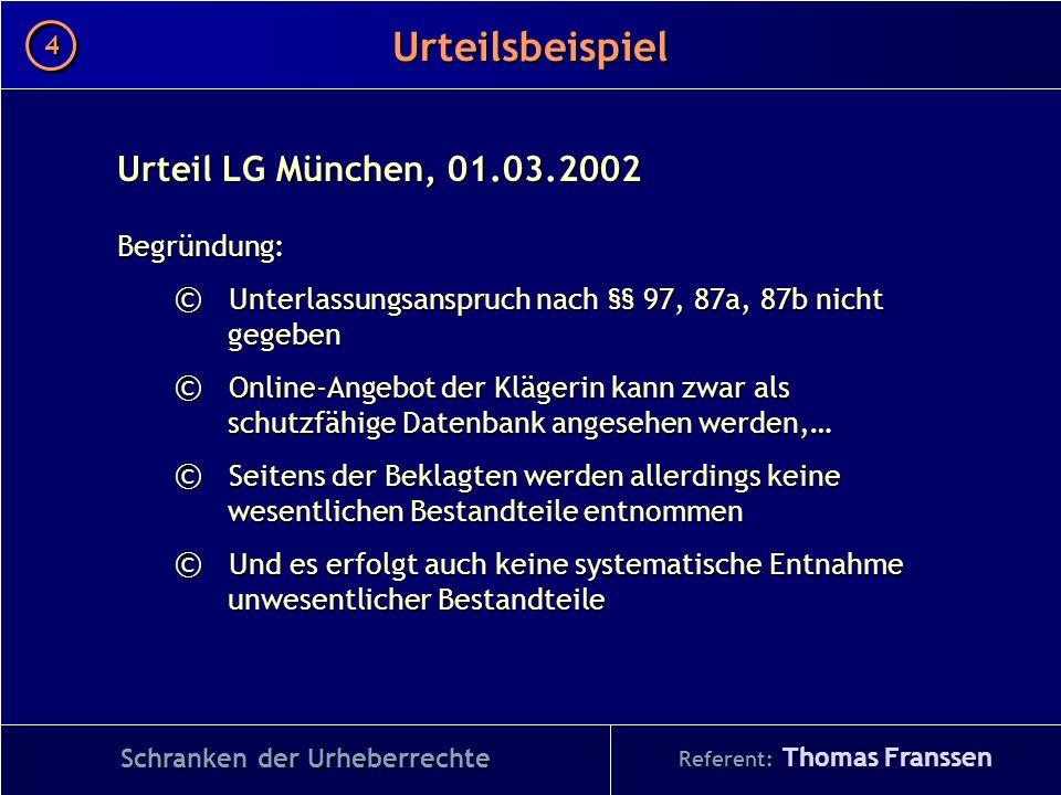 Urteil LG München, 01.03.2002 Begründung: © Unterlassungsanspruch nach §§ 97, 87a, 87b nicht gegeben © Online-Angebot der Klägerin kann zwar als schut
