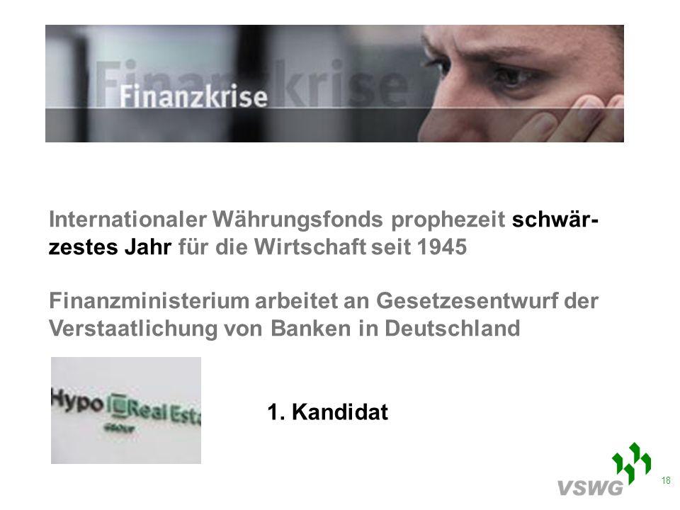 18 Internationaler Währungsfonds prophezeit schwär- zestes Jahr für die Wirtschaft seit 1945 Finanzministerium arbeitet an Gesetzesentwurf der Verstaatlichung von Banken in Deutschland 1.