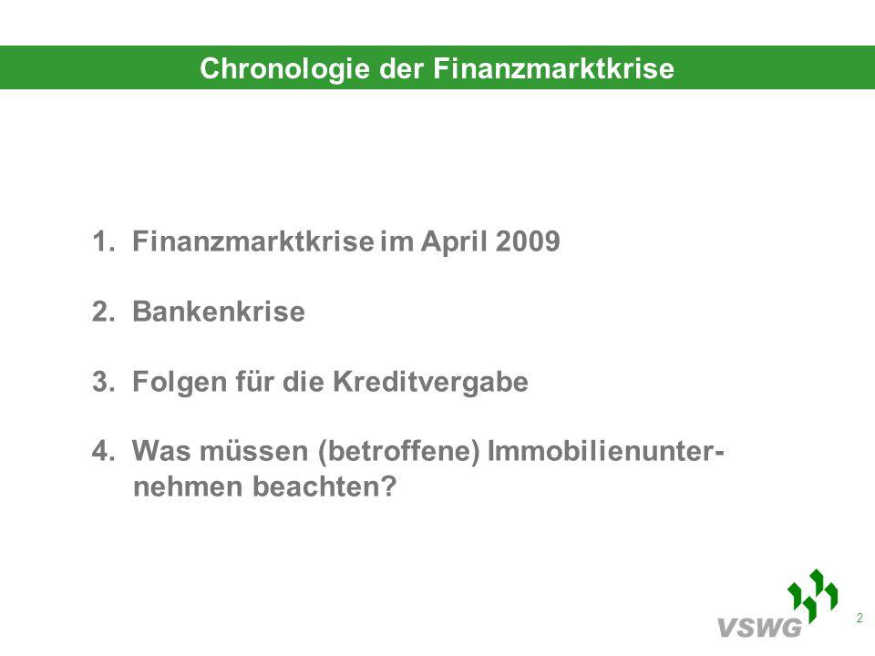 2 1. Finanzmarktkrise im April 2009 2. Bankenkrise 3.