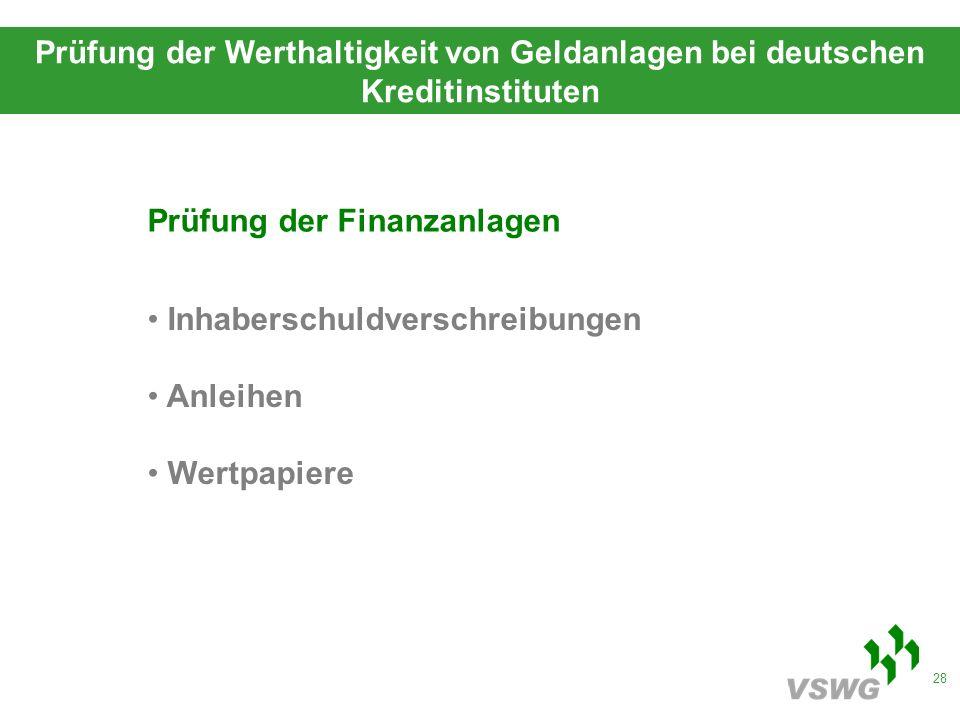 28 Prüfung der Werthaltigkeit von Geldanlagen bei deutschen Kreditinstituten Prüfung der Finanzanlagen Inhaberschuldverschreibungen Anleihen Wertpapiere