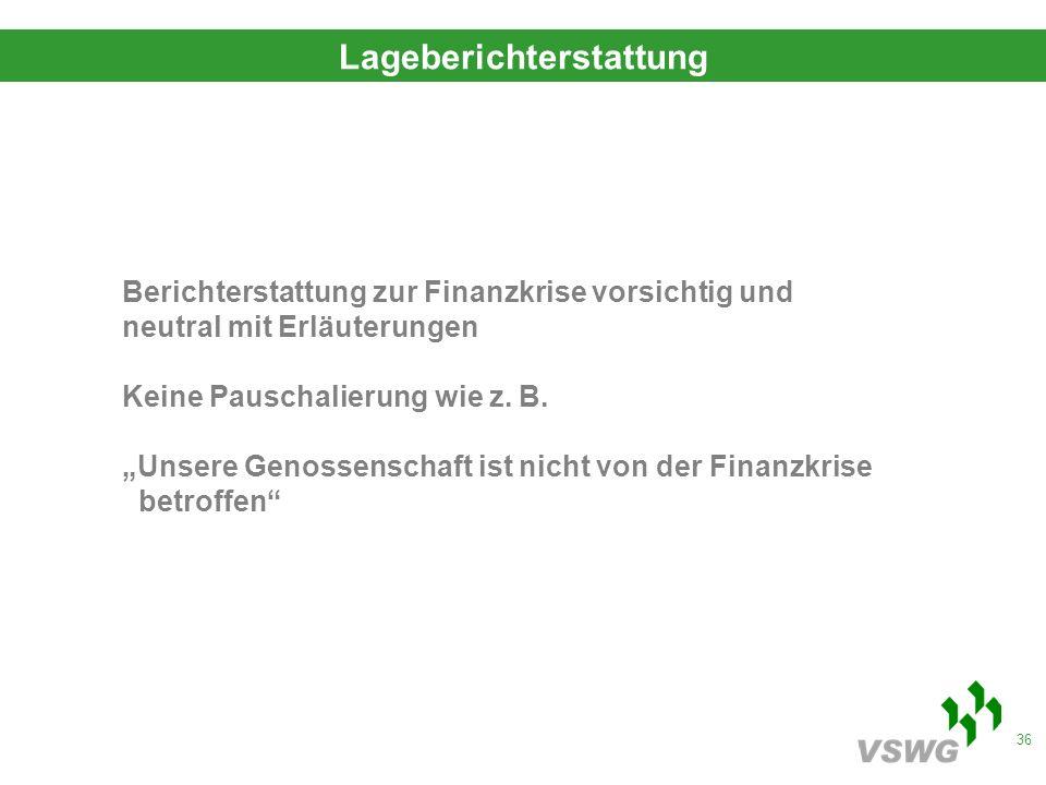 36 Berichterstattung zur Finanzkrise vorsichtig und neutral mit Erläuterungen Keine Pauschalierung wie z.