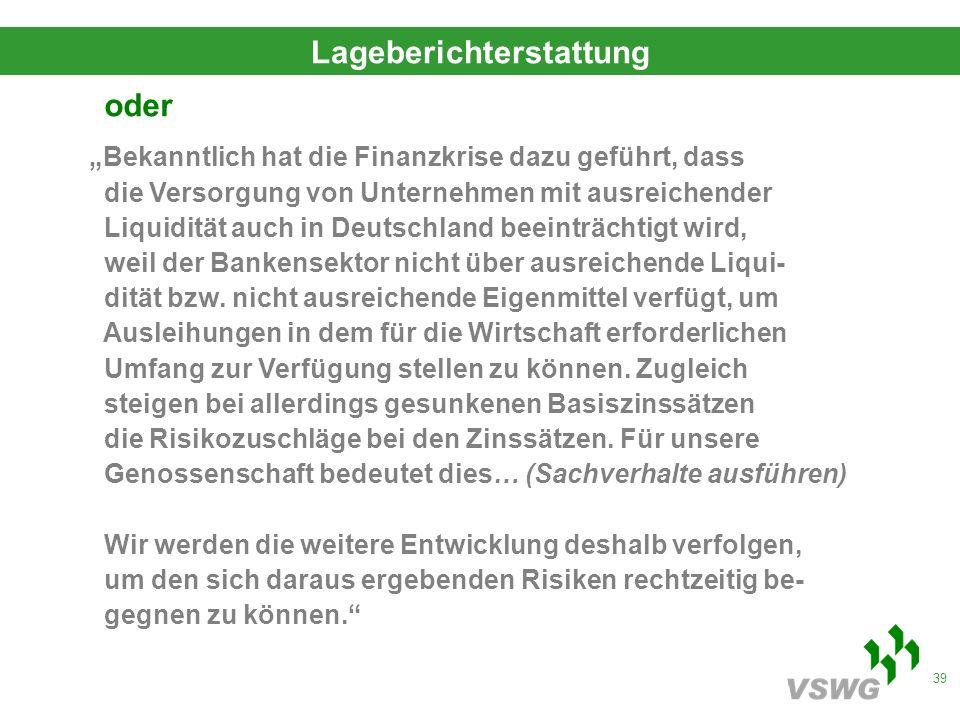 39 Lageberichterstattung oder Bekanntlich hat die Finanzkrise dazu geführt, dass die Versorgung von Unternehmen mit ausreichender Liquidität auch in Deutschland beeinträchtigt wird, weil der Bankensektor nicht über ausreichende Liqui- dität bzw.