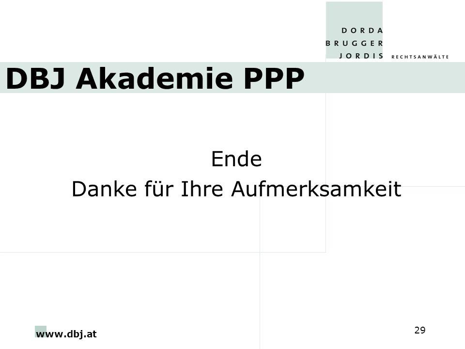 www.dbj.at 29 DBJ Akademie PPP Ende Danke für Ihre Aufmerksamkeit
