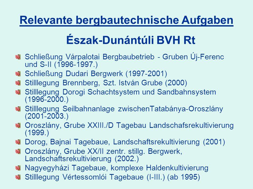 Schließung Várpalotai Bergbaubetrieb - Gruben Új-Ferenc und S-II (1996-1997.) Schließung Dudari Bergwerk (1997-2001) Stilllegung Brennberg, Szt.