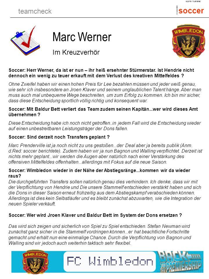 teamcheck soccer sports illustrated www.soccer.2in.de Marc Werner Im Kreuzverhör Soccer: Herr Werner, da ist er nun – ihr heiß ersehnter Stürmerstar.