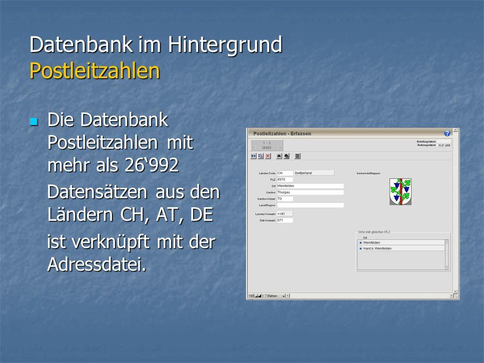 Datenbank im Hintergrund Postleitzahlen Die Datenbank Postleitzahlen mit mehr als 26992 Die Datenbank Postleitzahlen mit mehr als 26992 Datensätzen aus den Ländern CH, AT, DE Datensätzen aus den Ländern CH, AT, DE ist verknüpft mit der Adressdatei.