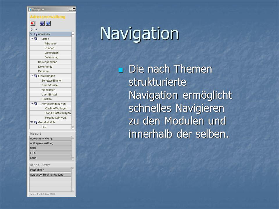 Navigation Die nach Themen strukturierte Navigation ermöglicht schnelles Navigieren zu den Modulen und innerhalb der selben.