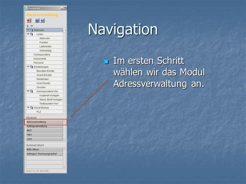 Navigation Im ersten Schritt wählen wir das Modul Adressverwaltung an.