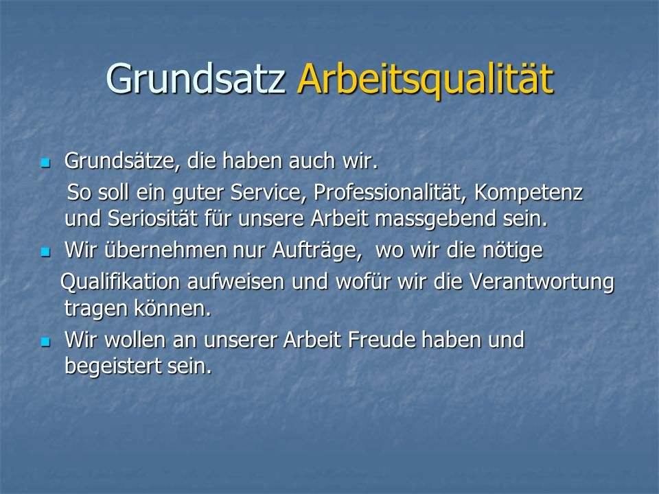 Grundsatz Arbeitsqualität Grundsätze, die haben auch wir.