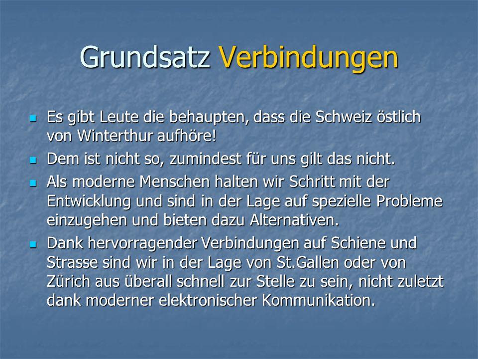 Grundsatz Verbindungen Es gibt Leute die behaupten, dass die Schweiz östlich von Winterthur aufhöre.