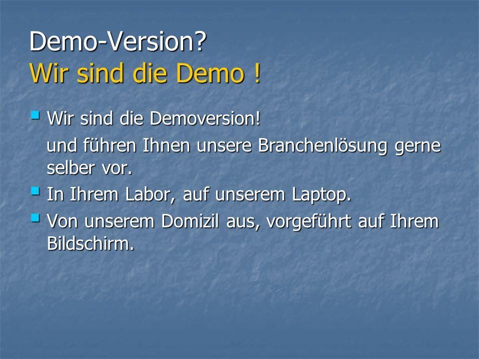 Demo-Version. Wir sind die Demo . Wir sind die Demoversion.