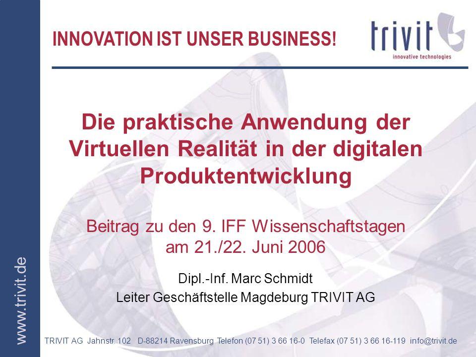TRIVIT AG Jahnstr. 102 D-88214 Ravensburg Telefon (07 51) 3 66 16-0 Telefax (07 51) 3 66 16-119 info@trivit.de www.trivit.de INNOVATION IST UNSER BUSI