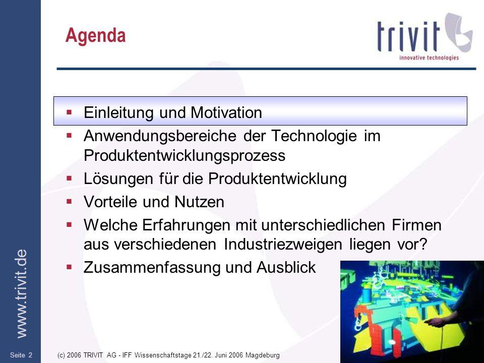 www.trivit.de (c) 2006 TRIVIT AG - IFF Wissenschaftstage 21./22. Juni 2006 MagdeburgSeite 2 Agenda Einleitung und Motivation Anwendungsbereiche der Te
