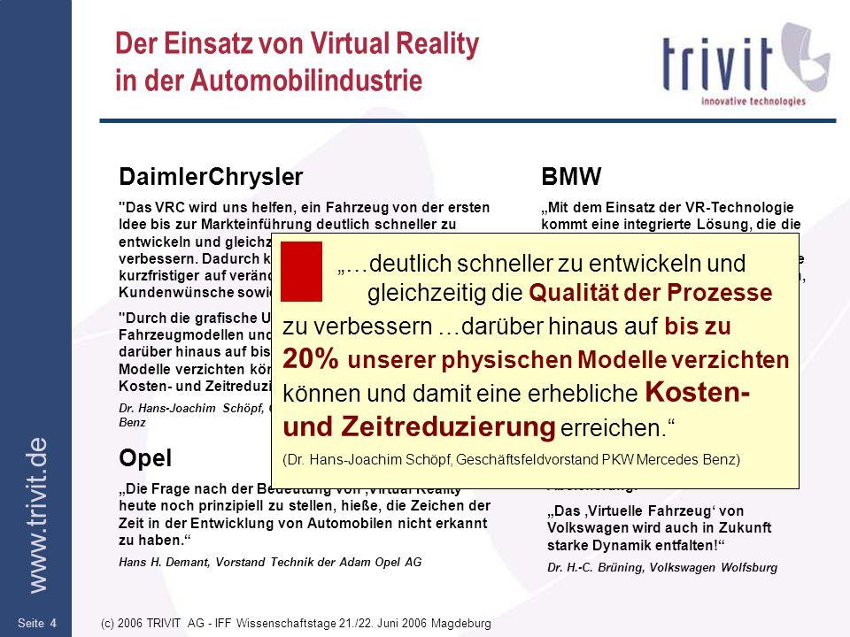 www.trivit.de (c) 2006 TRIVIT AG - IFF Wissenschaftstage 21./22. Juni 2006 MagdeburgSeite 4 BMW Mit dem Einsatz der VR-Technologie kommt eine integrie
